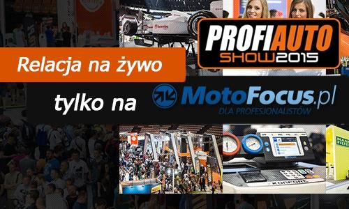 Relacja na żywo z targów ProfiAuto Show 2015